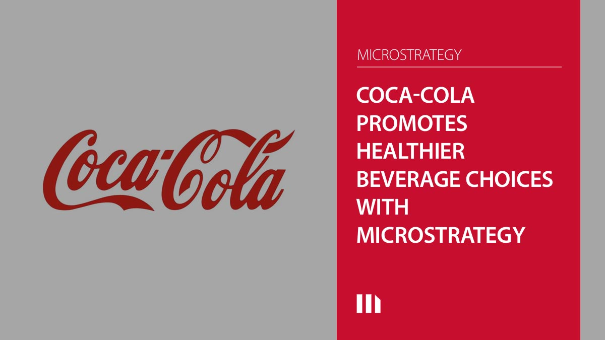 Coca-Cola Promotes Healthier Beverage Choices with MicroStrategy